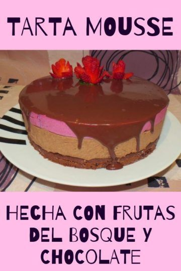 Tarta mousse de frutas del bosque y chocolate