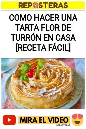 Como hacer una tarta flor de turrón en casa [RECETA FÁCIL]