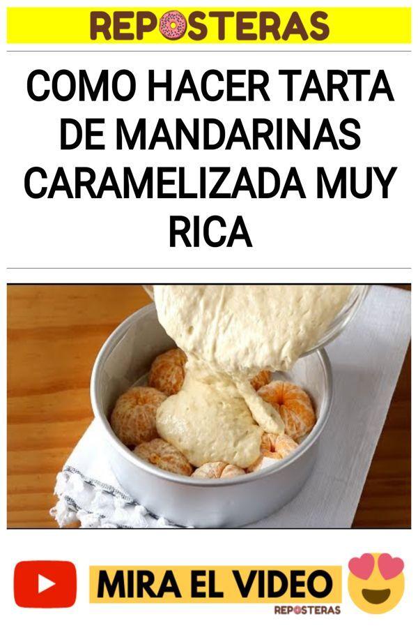 Como hacer TARTA de mandarinas caramelizada muy rica
