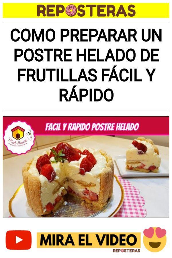 Como preparar un POSTRE HELADO de frutillas fácil y rápido