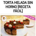 Prepara la mejor torta helada SIN HORNO [RECETA FÁCIL]