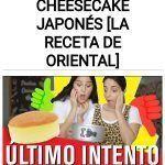 Como hacer CHEESECAKE JAPONÉS [LA RECETA DE ORIENTAL]