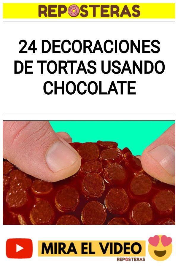 24 Decoraciones de tortas usando CHOCOLATE