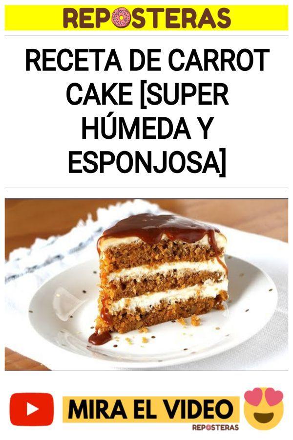 Receta de carrot cake [SUPER HÚMEDA Y ESPONJOSA]