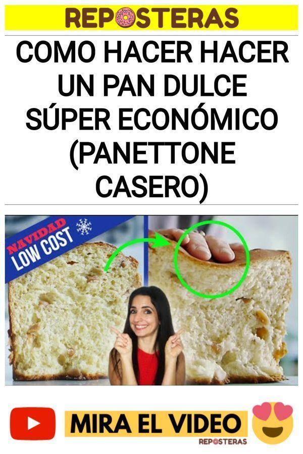 Como hacer hacer un PAN DULCE SÚPER ECONÓMICO (Panettone casero)