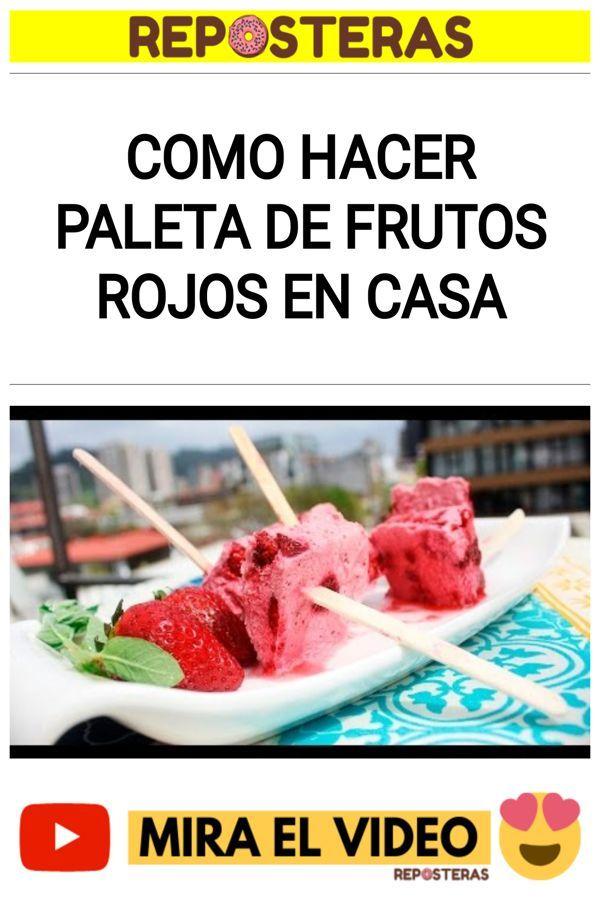 Como hacer Paleta de frutos rojos en casa