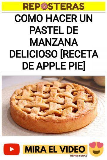 Como hacer un Pastel de Manzana delicioso [RECETA DE APPLE PIE]