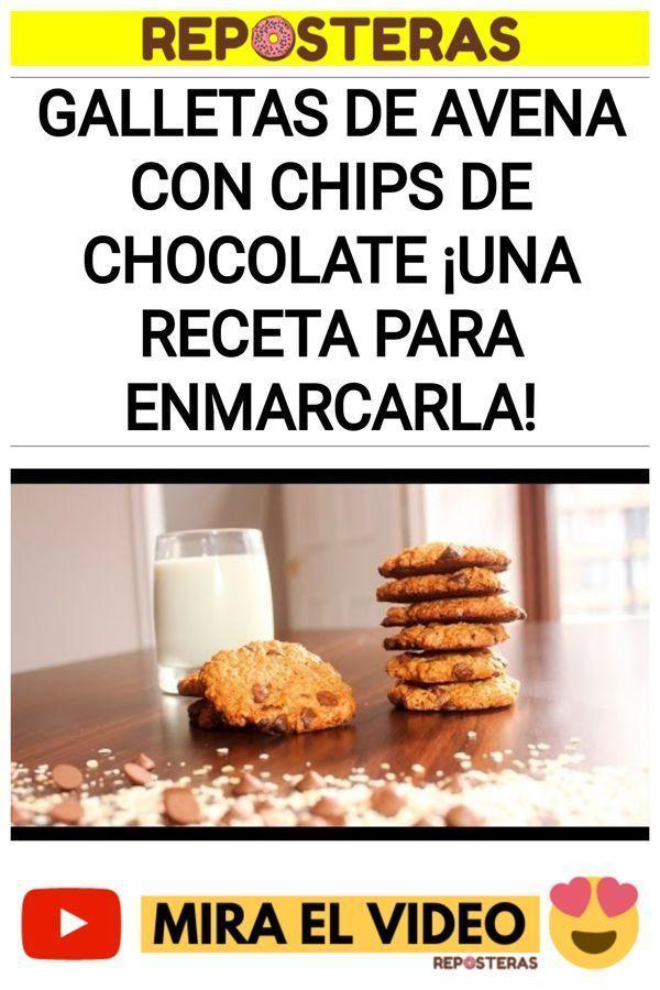 Galletas de avena con chips de chocolate ¡Una receta para enmarcarla!