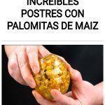 Increíbles POSTRES con PALOMITAS DE MAIZ
