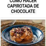 Como hacer Capirotada de Chocolate