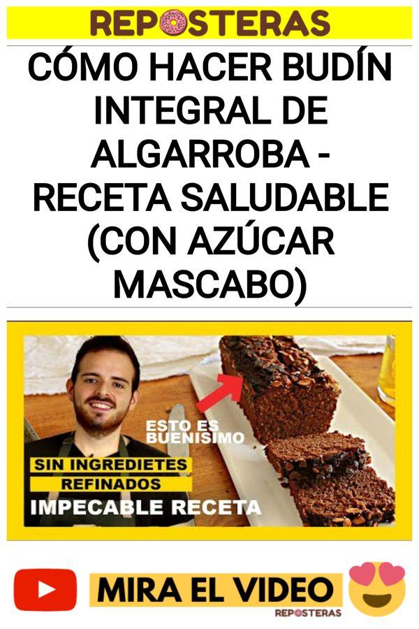 Cómo hacer BUDÍN INTEGRAL DE ALGARROBA - Receta SALUDABLE (con azúcar mascabo)