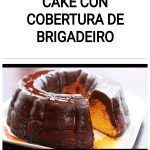 Cake Con Cobertura De Brigadeiro