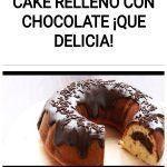 Cake relleno con chocolate ¡Que delicia!