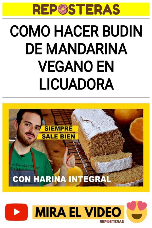 Como hacer BUDIN de MANDARINA VEGANO en LICUADORA