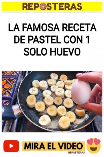La famosa receta de pastel con 1 solo huevo