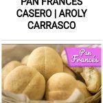 PAN FRANCÉS CASERO | Aroly Carrasco