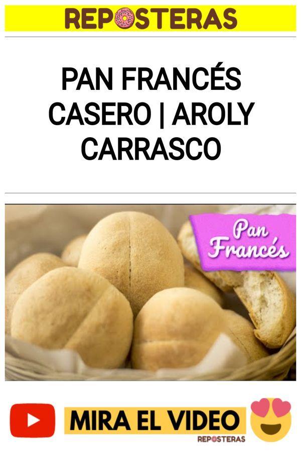 PAN FRANCÉS CASERO   Aroly Carrasco