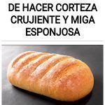Pan Casero fácil de hacer Corteza crujiente y Miga esponjosa