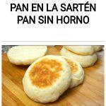 Pan en la sartén Pan sin horno