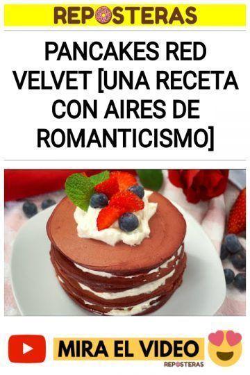 Pancakes red velvet [UNA RECETA CON AIRES DE ROMANTICISMO]