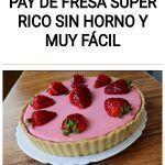 Pay de FRESA súper rico SIN HORNO Y MUY FÁCIL