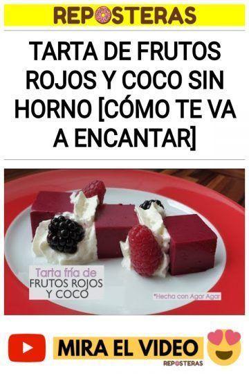 Tarta de frutos rojos y coco sin horno [CÓMO TE VA A ENCANTAR]