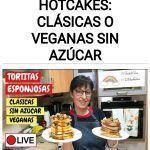 Tortitas o hotcakes: Clásicas o veganas sin azúcar